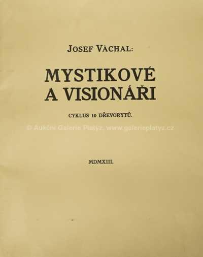 Josef Váchal - Mystikové a Visionáři